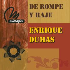 De Rompe y Raje - Enrique Dumas