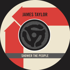 Shower the People (Single Edit) / I Can Dream of You - James Taylor