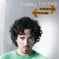 Estar De Moda No Esta De Moda - Tommy Torres