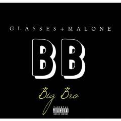 Big Bro - Glasses Malone