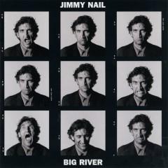 Big River - Jimmy Nail