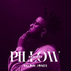 Pillow (Remixes) - Kelvin Jones