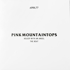 Asleep with an Angel b/w The Beat - Pink Mountaintops