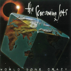 World Gone Crazy - The Screaming Jets