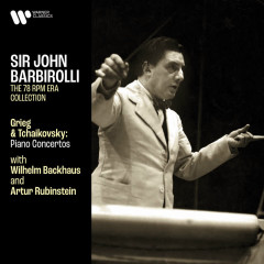 Grieg: Piano Concerto, Op. 16 - Tchaikovsky: Piano Concerto No. 1, Op. 23 - Wilhelm Backhaus, Artur Rubinstein, Sir John Barbirolli