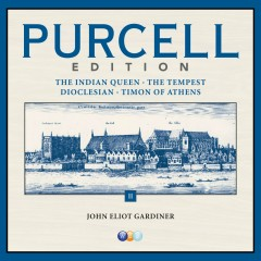 Purcell Edition Volume 2 : The Indian Queen, The Tempest, Dioclesian & Timon of Athens - John Eliot Gardiner