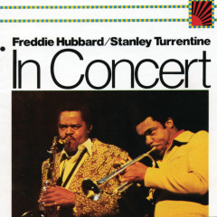 In Concert: Volume 1 & 2 - Freddie Hubbard, Stanley Turrentine