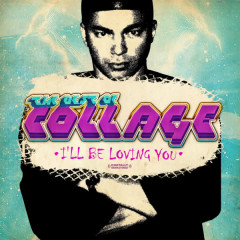 The Best of Collage - I'll Be Loving You (Digitally Remastered) - Collage