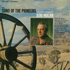 Sing the Songs of Bob Nolan - Sons Of The Pioneers
