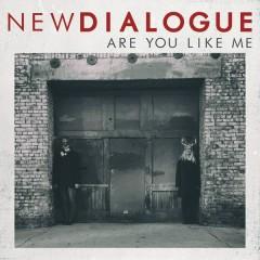 Are You Like Me (Single) - New Dialogue
