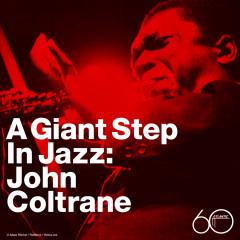 A Giant Step in Jazz - John Coltrane