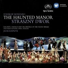 The Haunted Manor - Soloists, Chorus And Orchestra Of The Polish National Opera Warsaw, Jacek Kaspszyk