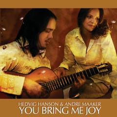 You Bring Me Joy - Hedvig Hanson, Andre Maaker