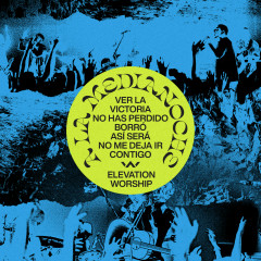 A La Medianoche - EP - Elevation Worship