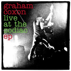 Live At The Zodiac EP - Graham Coxon