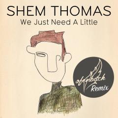 We Just Need A Little (Ofenbach Remix) - Shem Thomas