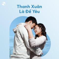Thanh Xuân Là Để Yêu