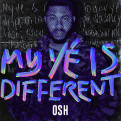 My Yé Is Different (Single) - OSH