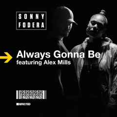 Always Gonna Be (feat. Alex Mills) [Remixes] - Sonny Fodera, Alex Mills