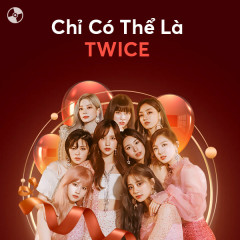 Dance The Night Away - TWICE | Zing MP3
