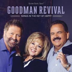 Songs In The Key Of Happy - Goodman Revival