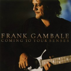 Coming To Your Senses - Frank Gambale