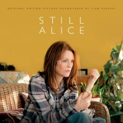 Still Alice (Original Motion Picture Soundtrack) - Ilan Eshkeri