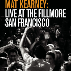Live at The Fillmore - San Francisco - Mat Kearney
