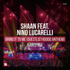 Bring It To Me (Guestlist4good Anthem) (Kaaze Mix) - Shaan, Kaaze