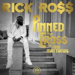 Pinned to the Cross - Rick Ross, Finn Matthews