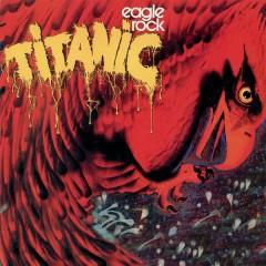 Eagle Rock - Titanic