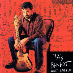 What I Live For - Tab Benoit