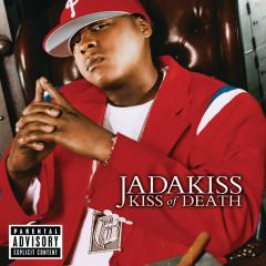 Kiss Of Death - Jadakiss