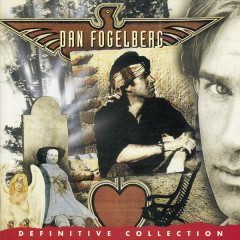 Definitive Collection - Dan Fogelberg