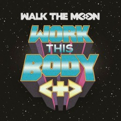 Work This Body (Live at the Greek Theater, Los Angeles, CA - October 2015) - WALK THE MOON