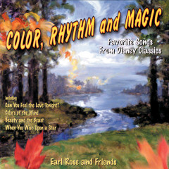 Color, Rhythm And Magic (Favorite Songs From Disney Classics) - Earl Rose
