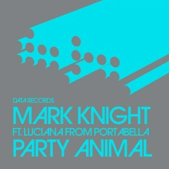 Party Animal (Remixes) [Remixes] - Mark Knight,Luciana