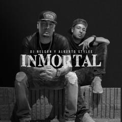 Inmortal - DJ Nelson, Alberto Stylee