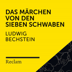Bechstein: Das Märchen von den sieben Schwaben (Reclam Hörbuch) - Reclam Hörbücher, Matthias Wiebalck, Ludwig Bechstein