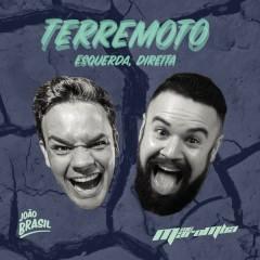 Terremoto (Esquerda, Direita) - J Brasil,MC Maromba