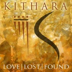 Love.Lost.Found - Kithara
