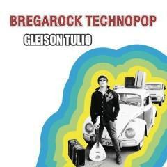 Bregarock Technopop - Gleison Túlio