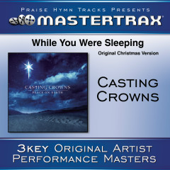 While You Were Sleeping (Original Christmas Version) [Performance Tracks] - Casting Crowns