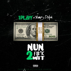 Nun 2 Fuck Wit (feat. Young Dolph) - 1Playy, Young Dolph