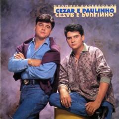 Grandes Sucessos - Cezar & Paulinho