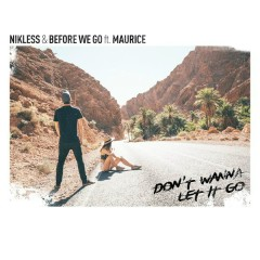 Don't Wanna Let It Go - Nikless,BEFORE WE GO,Maurice