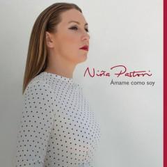 Amame Como Soy (Nuevas Joyas) - Ninã Pastori
