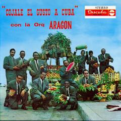 Cojale El Gusto A Cuba - Orquesta Aragón