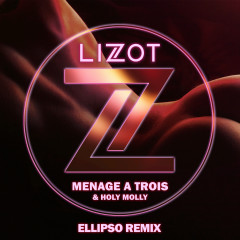 Menage A Trois (Ellipso Remix) - LIZOT, Holy Molly