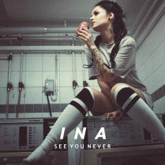 See You Never - Ina